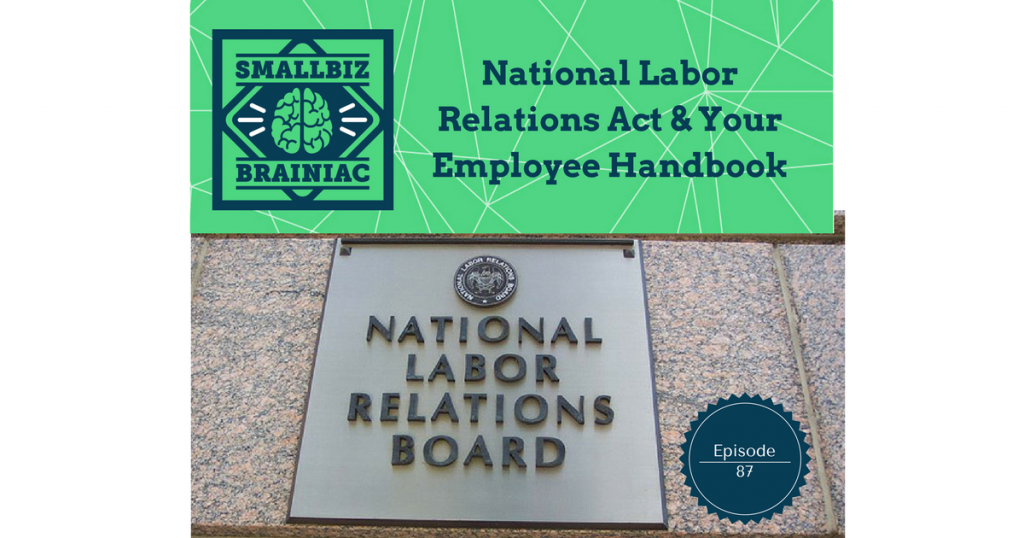The NLRB is taking issue with handbook policies that get in the way of employee rights.