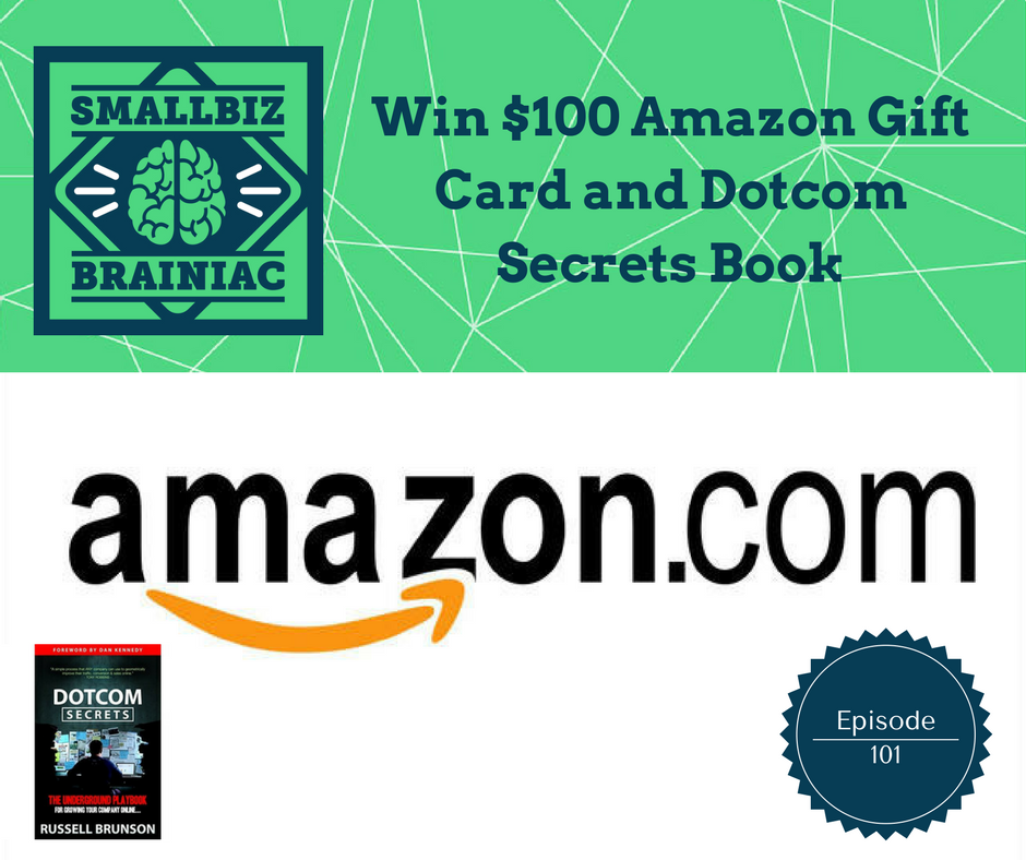 we want to tell you how you can win a $100 Amazon gift card and a copy of the amazing book Dotcom Secrets…. just for listening to this episode.