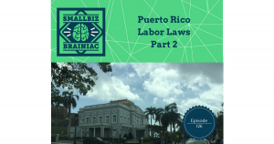 Puerto Rico labor laws are complex and unique compared to the rest of the U.S.
