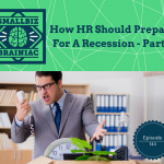 Here's how you should prepare for the next recession from an HR standpoint.