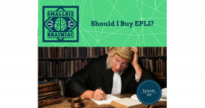 EPLI will pay defense and settlement/judgment costs which could save you from going out of business.